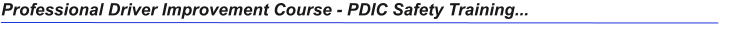Professional Driver Improvement Course - PDIC Safety Training...